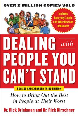 Dealing with People You Can't Stand: How to Bring Out the Best in People at Their Worst Cover Image