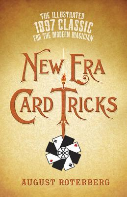 New Era Card Tricks: The Illustrated 1897 Classic for the Modern Magician Cover Image