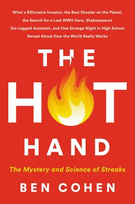 The Hot Hand: The Mystery and Science of Streaks Cover Image