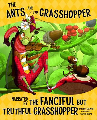 The Ants and the Grasshopper, Narrated by the Fanciful But Truthful Grasshopper (Other Side of the Fable) Cover Image