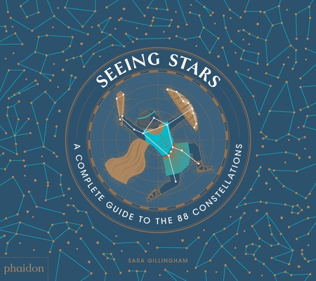 Seeing Stars: A Complete Guide to the 88 Constellations Cover Image