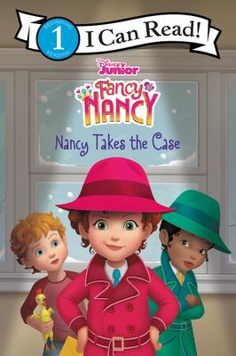 Disney Junior Fancy Nancy: Nancy Takes the Case (I Can Read Level 1) Cover Image