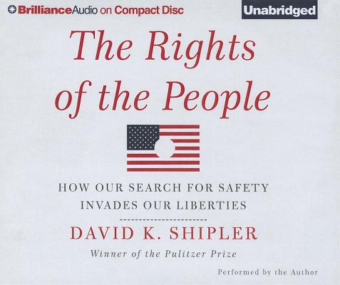 The Rights of the People: How Our Search for Safety Invades Our Liberties Cover Image
