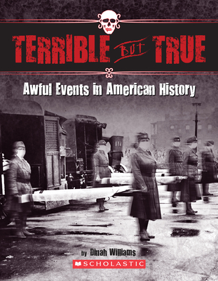 Terrible But True: Awful Events in American History Cover Image
