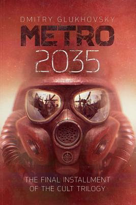 METRO 2035. English language edition.: The finale of the Metro 2033 trilogy. Cover Image