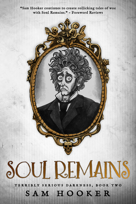 Soul Remains (Terribly Serious Darkness) Cover Image