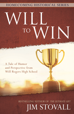 Will to Win: A Tale of Humor and Perspective from Will Rogers High School (Homecoming Historical) Cover Image