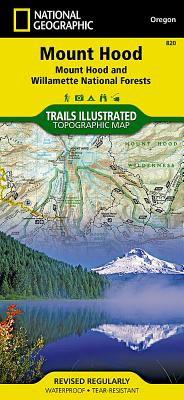 Mount Hood [Mount Hood and Willamette National Forests] (National Geographic Trails Illustrated Map #820) Cover Image