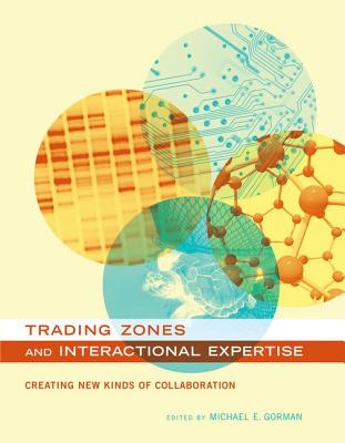Cover for Trading Zones and Interactional Expertise