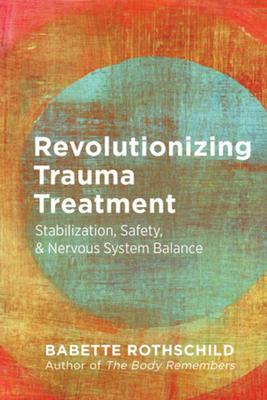 Revolutionizing Trauma Treatment: Stabilization, Safety, & Nervous System Balance Cover Image