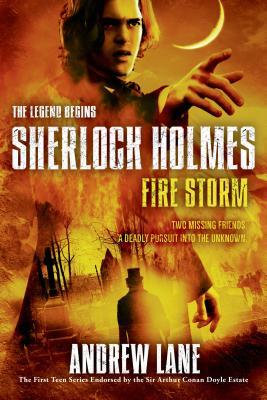 Fire Storm (Sherlock Holmes: The Legend Begins #4) Cover Image
