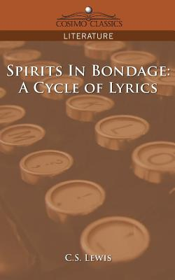 Spirits in Bondage: A Cycle of Lyrics (Cosimo Classics Literature) cover