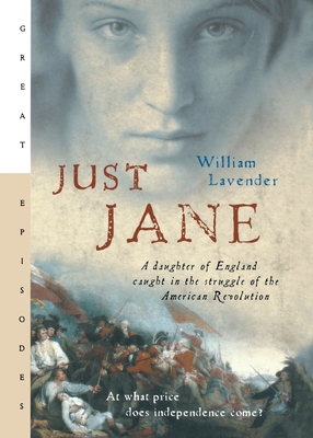 Just Jane: A Daughter of England Caught in the Struggle of the American Revolution (Great Episodes) Cover Image