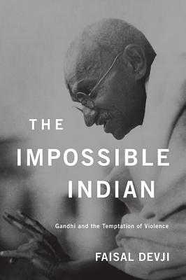 The Impossible Indian: Gandhi and the Temptation of Violence Cover Image