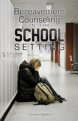 Bereavement Counseling in the School Setting Cover Image