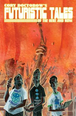 Cory Doctorow's Futuristic Tales of the Here and Now Cover