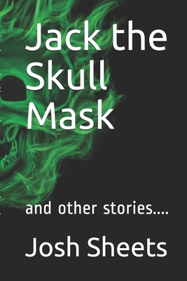 Jack the Skull Mask: and other stories.... Cover Image