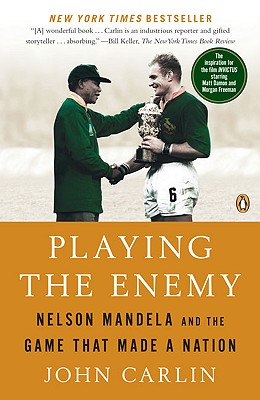 Playing the Enemy: Nelson Mandela and the Game That Made a Nation Cover Image