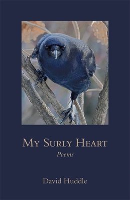 My Surly Heart: Poems (Southern Messenger Poets) Cover Image