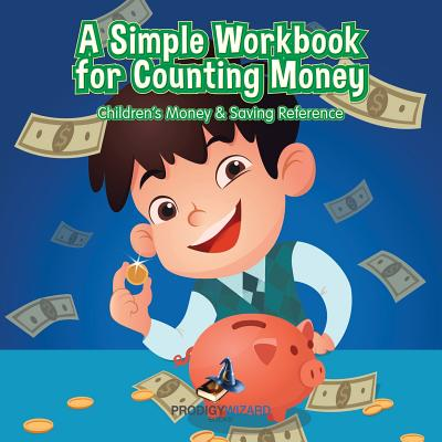 A Simple Workbook for Counting Money I Children's Money & Saving Reference Cover Image