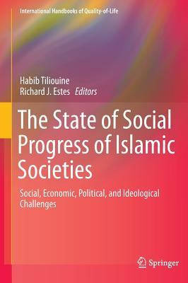 The State of Social Progress of Islamic Societies: Social, Economic, Political, and Ideological Challenges (International Handbooks of Quality-Of-Life) Cover Image