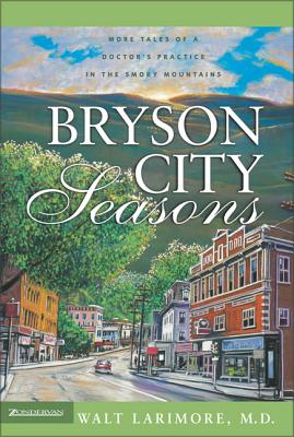 Bryson City Seasons: More Tales of a Doctor's Practice in the Smoky Mountains Cover Image