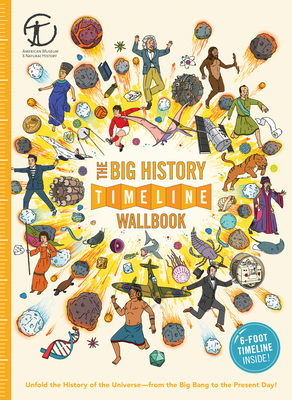 The Big History Timeline Wallbook: Unfold the History of the Universe--From the Big Bang to the Present Day! Cover Image
