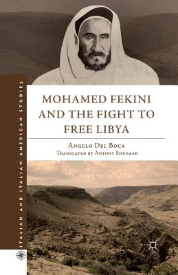 Mohamed Fekini and the Fight to Free Libya (Italian and Italian American Studies) Cover Image