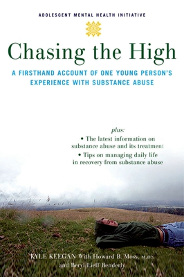 Chasing the High: A Firsthand Account of One Young Person's Experience with Substance Abuse (Annenberg Foundation Trust at Sunnylands' Adolescent Mental Health Initiative) Cover Image