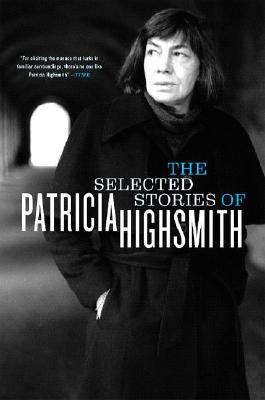 The Selected Stories of Patricia Highsmith Cover Image