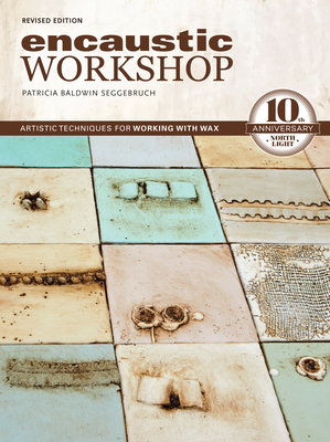 Encaustic Workshop: Artistic Techniques for Working with Wax Cover Image
