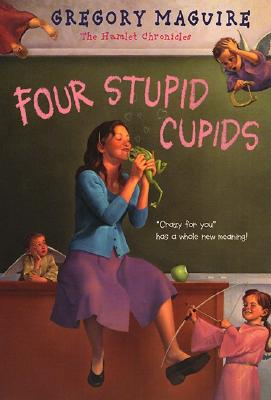 Four Stupid Cupids (Hamlet Chronicles) Cover Image