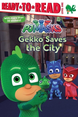Gekko Saves the City: Ready-to-Read Level 1 (PJ Masks) Cover Image