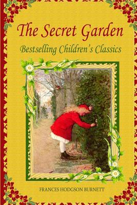The Secret Garden: Bestselling Children's Classics Cover Image