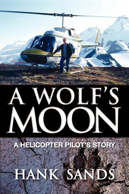 A Wolf's Moon: A Helicopter Pilot's Story Cover Image