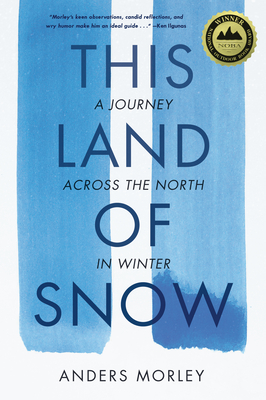 This Land of Snow: A Journey Across the North in Winter Cover Image