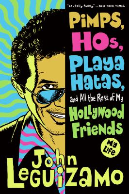 Pimps, Hos, Playa Hatas, and All the Rest of My Hollywood Friends: My Life Cover Image