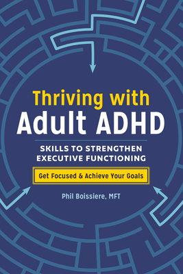 Thriving with Adult ADHD: Skills to Strengthen Executive Functioning Cover Image