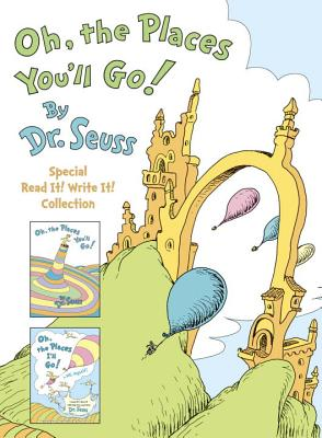Oh, the Places You'll Go! The Read It! Write It! Collection: Dr. Seuss's Oh, the Places You'll Go!; Oh, the Places I'll Go! By ME, Myself Cover Image
