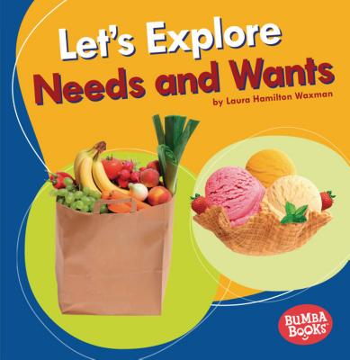 Let's Explore Needs and Wants Cover Image
