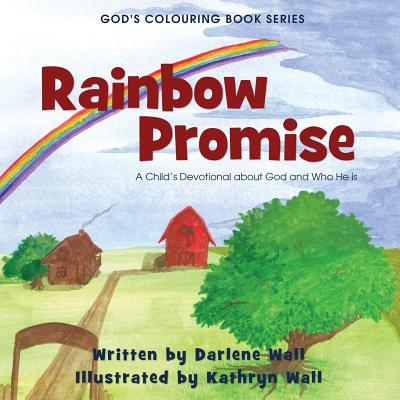 Rainbow Promise: A Child's Devotional about God and Who He Is (God's Colouring Book #1) Cover Image