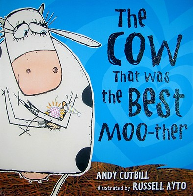 The Cow That Was the Best Moo-ther Cover