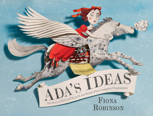 Ada's Ideas: The Story of Ada Lovelace, the World's First Computer Programmer Cover Image