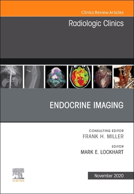 Endocrine Imaging, an Issue of Radiologic Clinics of North America, Volume 58-6 Cover Image