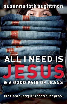 All I Need Is Jesus & a Good Pair of Jeans Cover