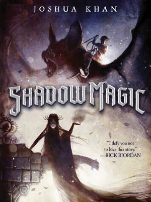 Shadow MagicJoshua Khan, Ben Hibon (Illustrator)
