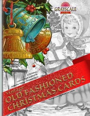 VINTAGE OLD FASHIONED CHRISTMAS CARDS Vintage coloring book for adults. A Christmas Coloring Book Inspired By Authentic Vintage Christmas Cards: Color Cover Image