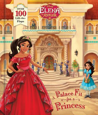 Elena of Avalor: A Palace Fit for a Princess by Disney