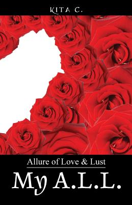 My A.L.L.: Allure of Love Lust Cover Image