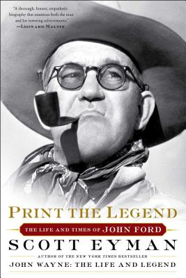 Print the Legend: The Life and Times of John Ford Cover Image